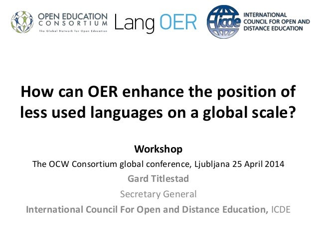 How can OER enhance the position of less used languages on a global scale? Workshop The OCW Consortium global conference, ...