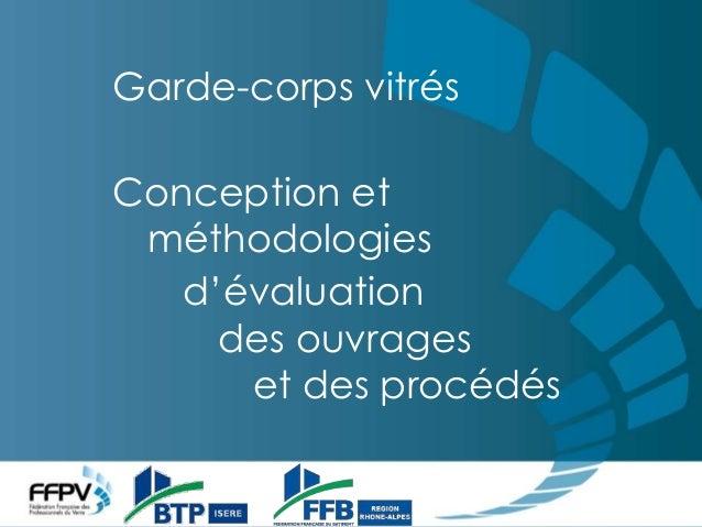 Garde-corps vitrés – conception et méthodologies d'évaluation des ouvrages et des procédés2:14Garde-corps vitrésConception...