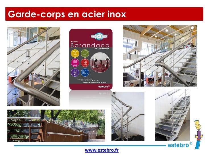 Garde-corps en acier inox                www.estebro.fr
