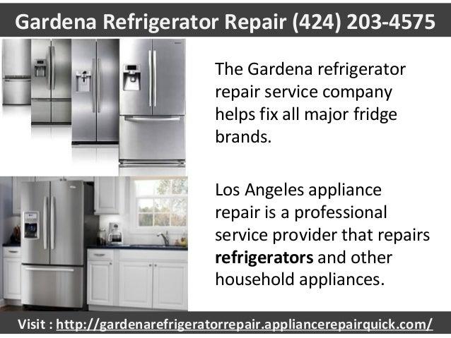 Gardena Refrigerator Repair (424) 203 4575; 3.
