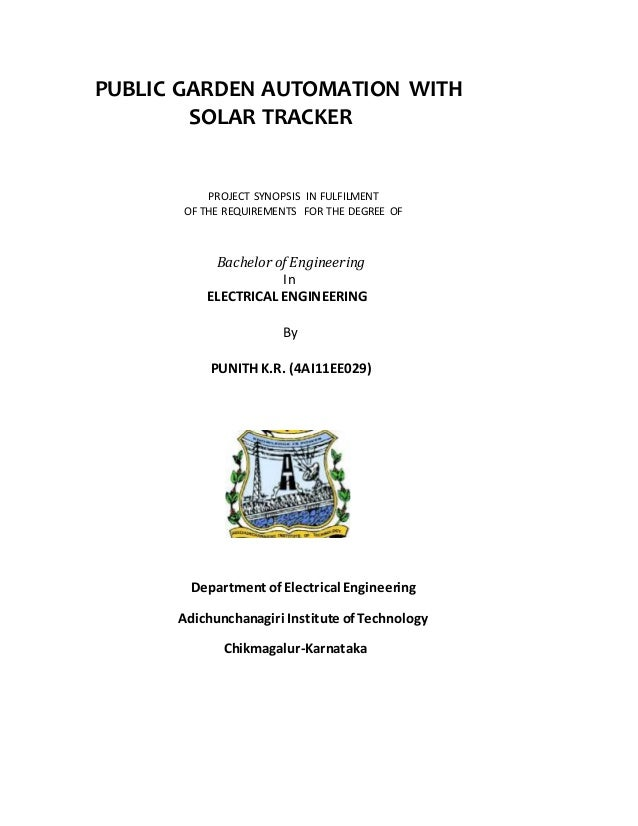 PUBLIC GARDEN AUTOMATION WITH SOLAR TRACKER PROJECT SYNOPSIS IN FULFILMENT OF THE REQUIREMENTS FOR THE DEGREE OF Bachelor ...