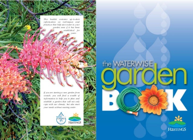 This booklet contains up-to-dateinformation on techniques andpractices that help save water in your           garden even ...