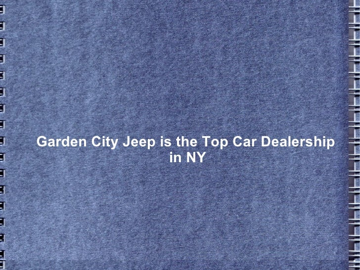 Garden City Jeep is the Top Car Dealership  in NY