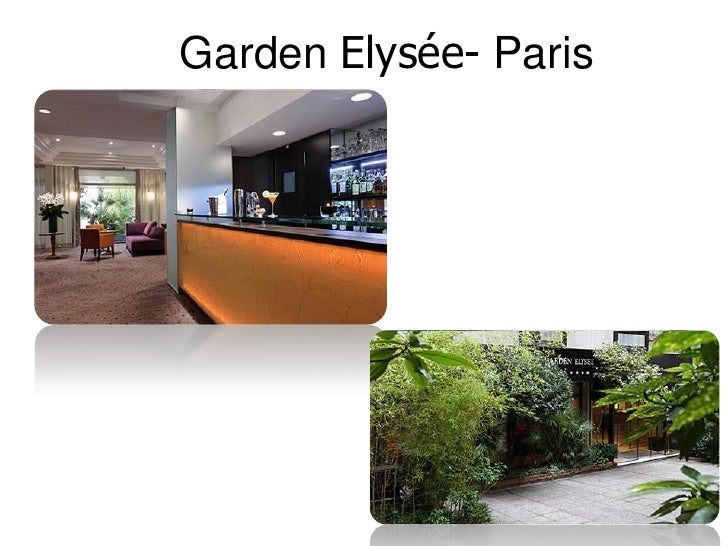 Hotel Reputation- Garden Elysée Paris