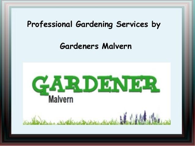 Professional Gardening Services by Gardeners Malvern