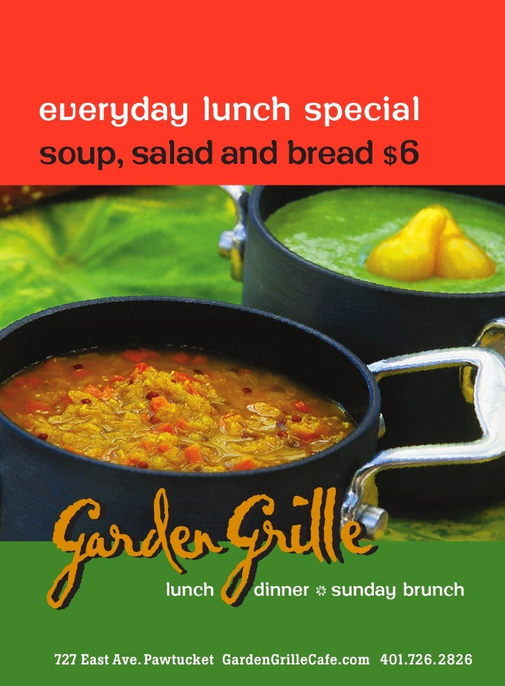everyday lunch special soup, salad and bread $ 6     GardenGrille   lunch       dinner       sunday brunch                ...