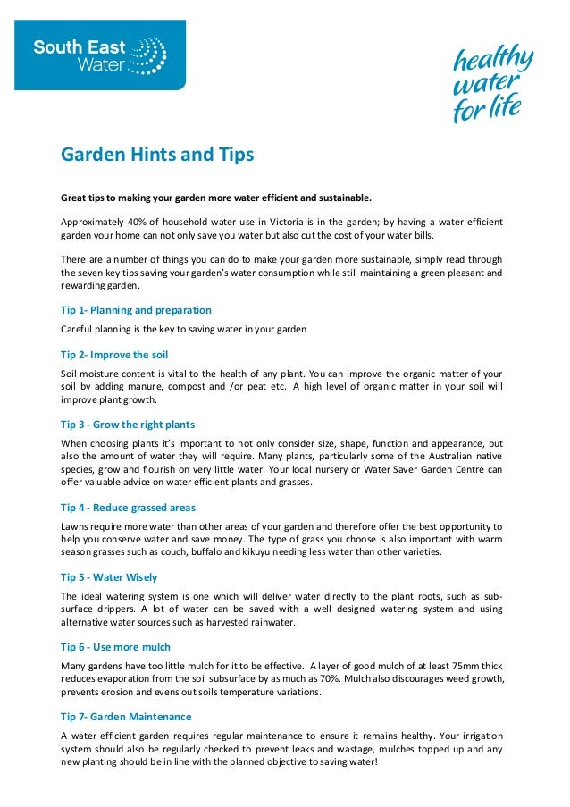 Garden Hints and TipsGreat tips to making your garden more water efficient and sustainable.Approximately 40% of household ...