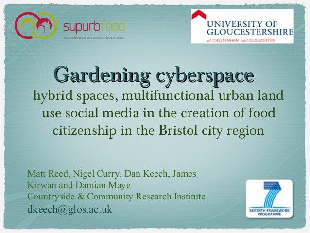 Gardening cyberspaceGardening cyberspace hybrid spaces, multifunctional urban land use social media in the creation of foo...