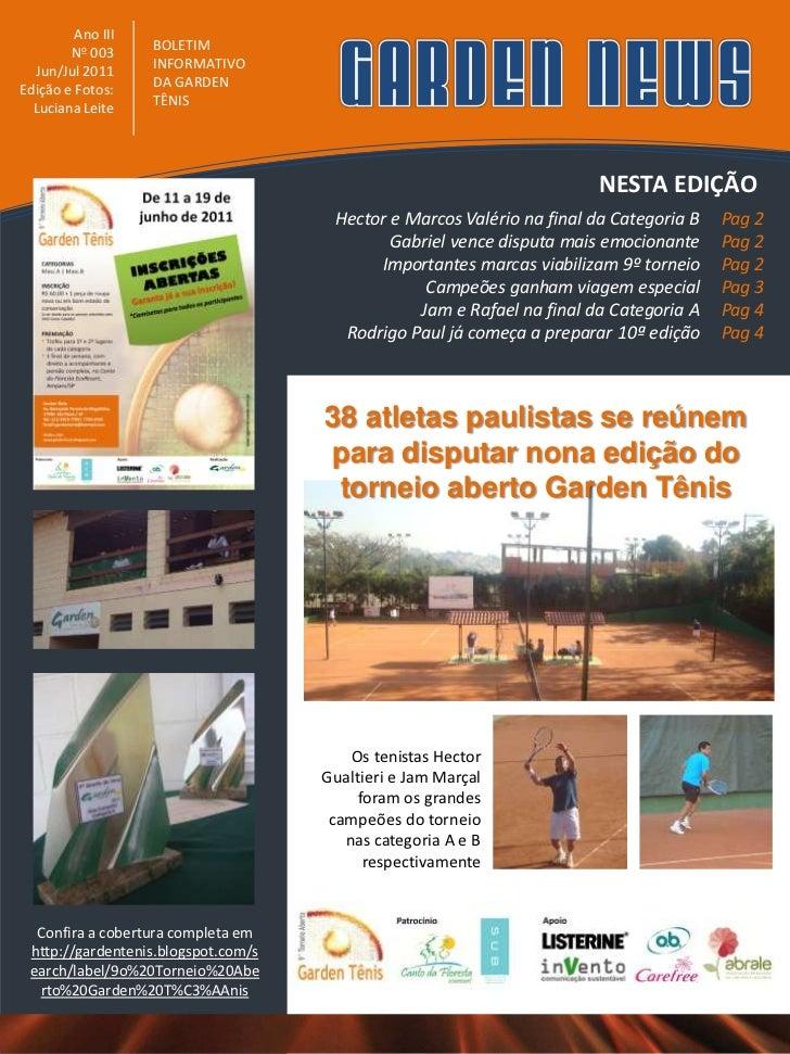 Ano III        No 003     BOLETIM  Jun/Jul 2011     INFORMATIVOEdição e Fotos:    DA GARDEN  Luciana Leite    TÊNIS       ...