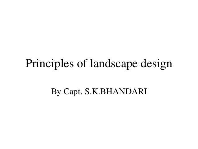 Principles of landscape designBy Capt. S.K.BHANDARI