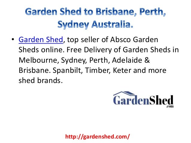 Garden Shed To Brisbane Perth Sydney Australia