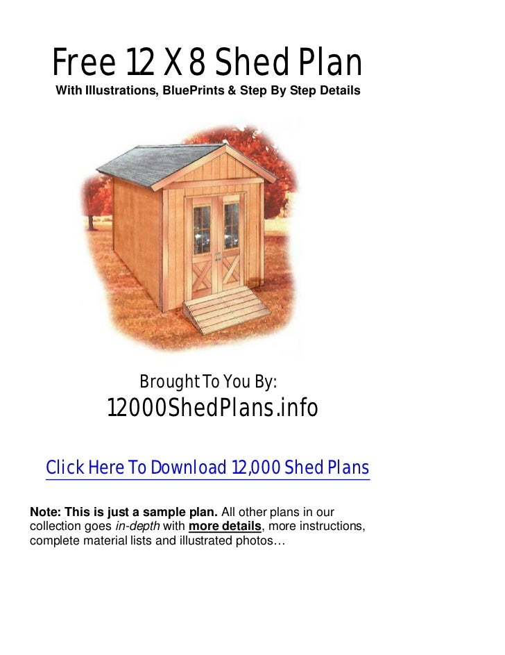 Free 12 X 8 Shed Plan    With Illustrations, BluePrints & Step By Step Details                    Brought To You By:      ...