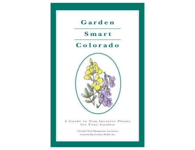 Garden           Smart     ColoradoA Guide to Non-Invasive Plants       f o r Yo u r G a r d e n     Colorado Weed Managem...