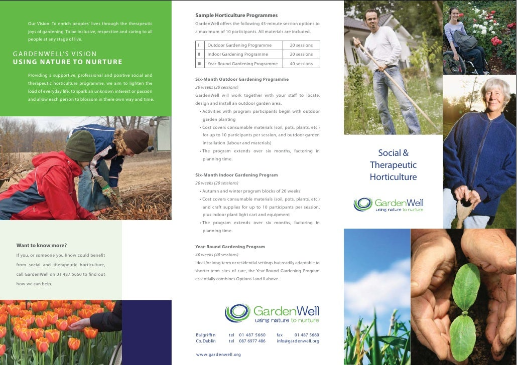 Sample Horticulture Programmes       Our Vision: To enrich peoples' lives through the therapeutic       GardenWell offers ...