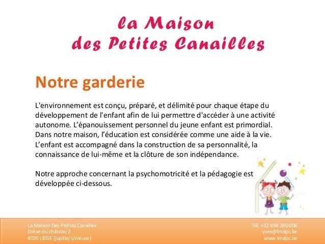 Notre garderie  L'environnement est conçu, préparé, et délimité pour chaque étape du  développement de l'enfant afin de lu...