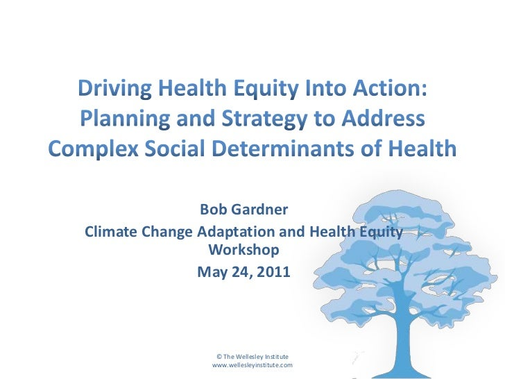 Driving Health Equity Into Action: Planning and Strategy to Address Complex Social Determinants of Health<br />Bob Gardner...