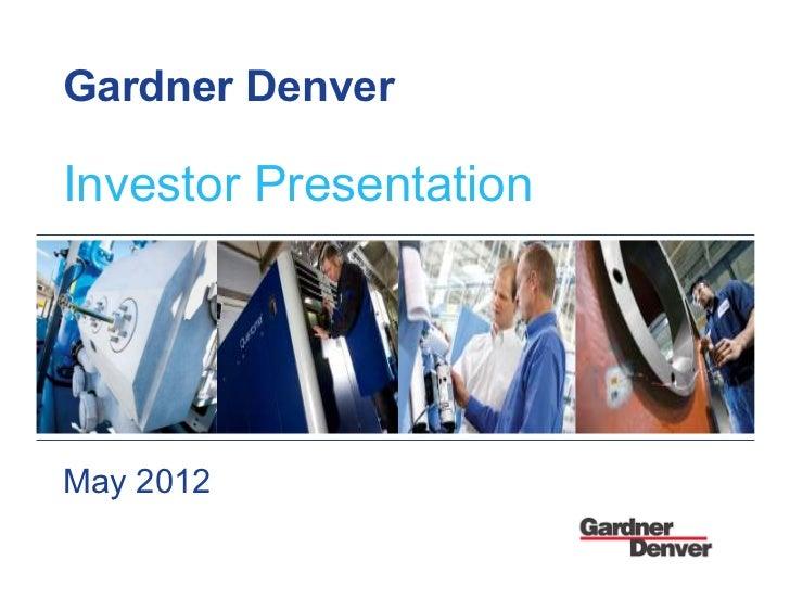 Gardner Denver Inc Investor Presentation