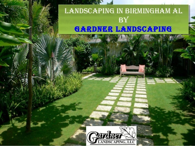 Landscaping in Birmingham aL BY gardner Landscaping Landscaping in Birmingham  aL BY gardner Landscaping ... - Gardner Landscaping Llc Landscaping In Birmingham Al