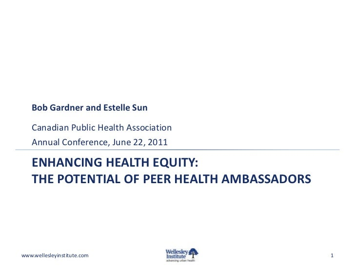 Bob Gardner and Estelle Sun   Canadian Public Health Association   Annual Conference, June 22, 2011   ENHANCING HEALTH EQU...