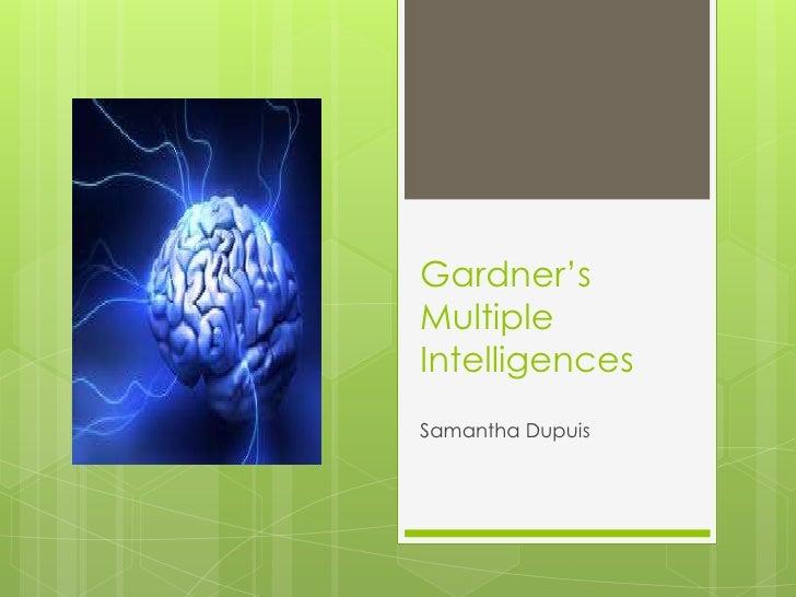 Gardner'sMultipleIntelligencesSamantha Dupuis