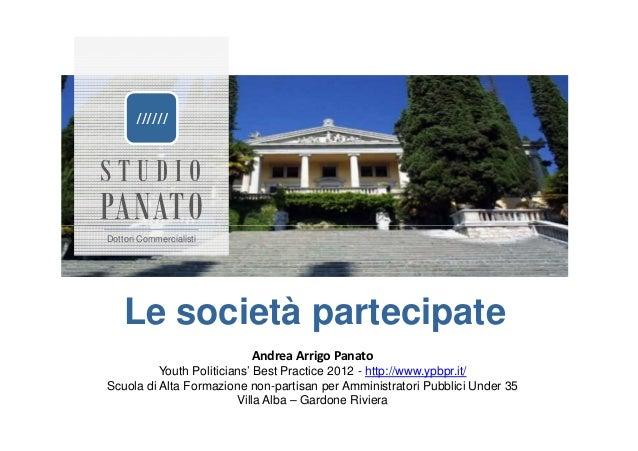 [][][]STUDIOPANATODottori Commercialisti    Le società partecipate                          Andrea Arrigo Panato          ...
