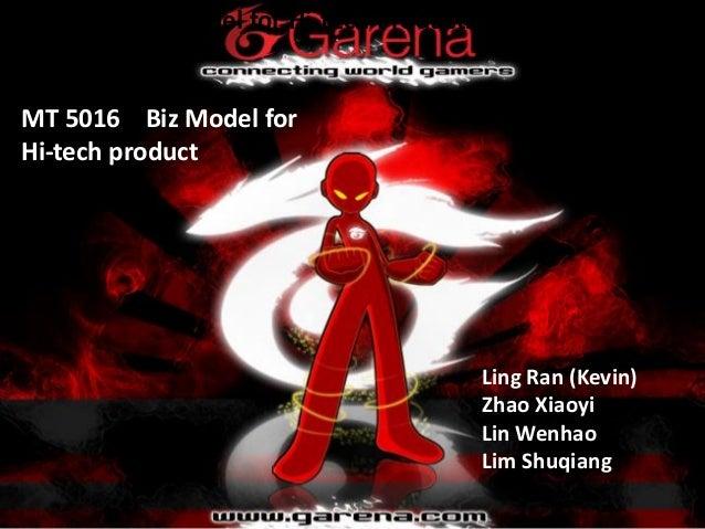 Ling Ran (Kevin) Zhao Xiaoyi Lin Wenhao Lim Shuqiang MT 5016 Biz model for Hi-tech Products MT 5016 Biz Model for Hi-tech ...