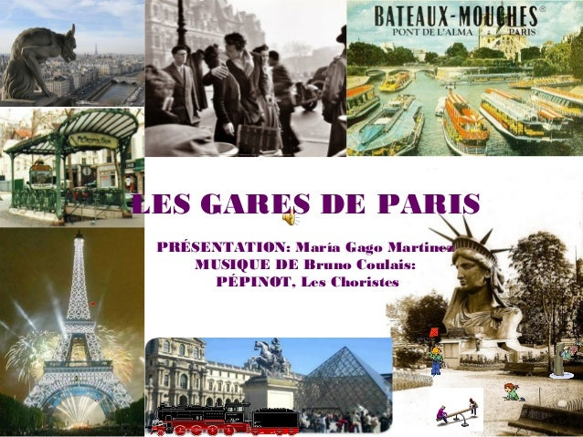 LES GARES DE PARIS PRÉSENTATION: María Gago Martinez MUSIQUE DE Bruno Coulais: PÉPINOT, Les Choristes