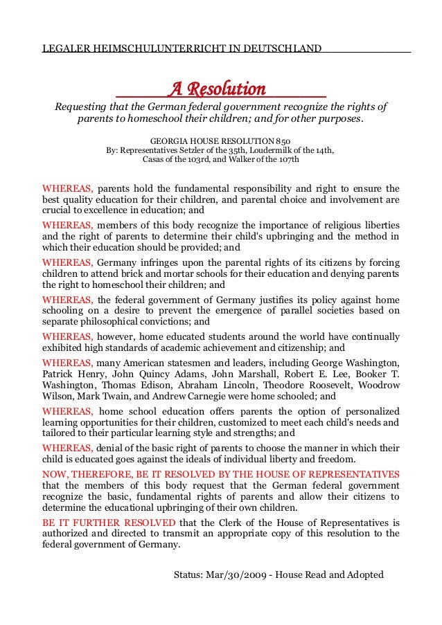 LEGALER HEIMSCHULUNTERRICHT IN DEUTSCHLAND A Resolution Requesting that the German federal government recognize the rights...
