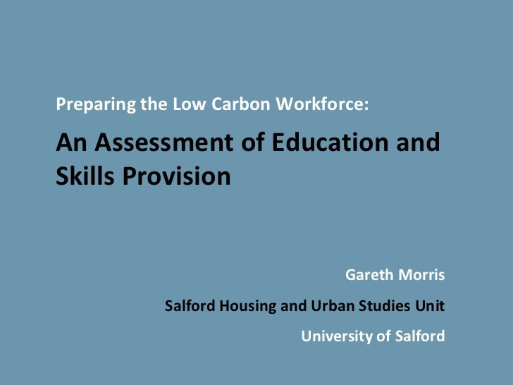 Preparing the Low Carbon Workforce:An Assessment of Education andSkills Provision                                    Garet...