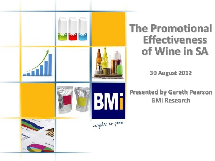 The Promotional  Effectiveness  of Wine in SA      30 August 2012Presented by Gareth Pearson       BMi Research