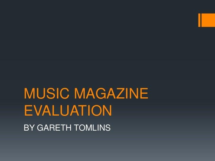 MUSIC MAGAZINE EVALUATION<br />BY GARETH TOMLINS <br />