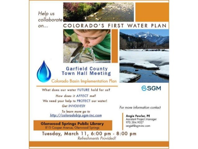 Town Hall Meeting March 11th. Celebrate…because water is important for all that we do