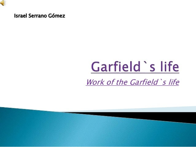 Work of the Garfield`s life Israel Serrano Gómez