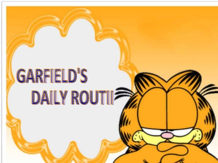 GARFIELD'S DAILY ROUTINE