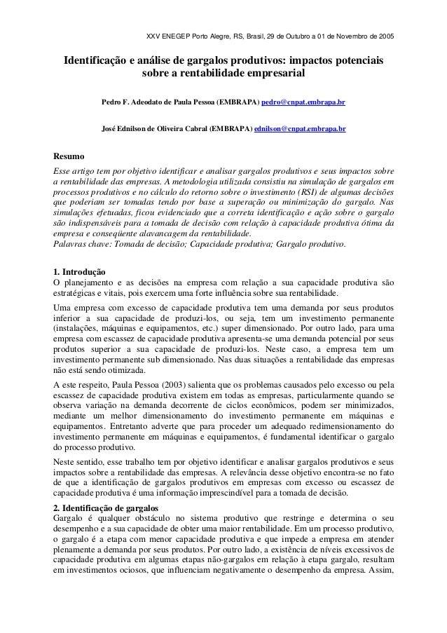 XXV ENEGEP Porto Alegre, RS, Brasil, 29 de Outubro a 01 de Novembro de 2005  Identificação e análise de gargalos produtivo...