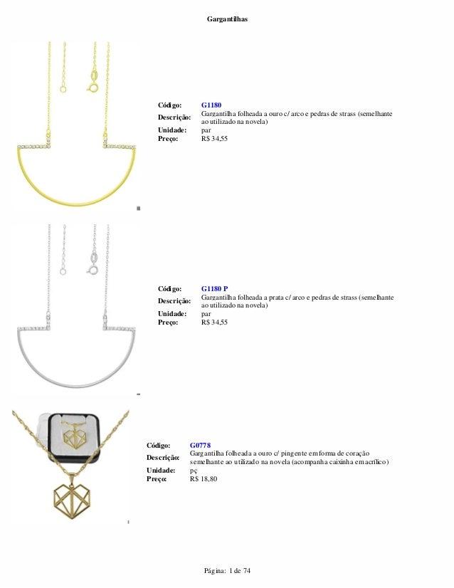 Gargantilhas  Código: G1180  Descrição: Gargantilha folheada a ouro c/ arco e pedras de strass (semelhante  ao utilizado n...