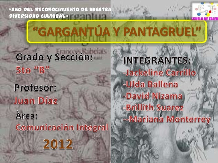 """«Año del Reconocimiento de nuestraDiversidad cultural»       """"GARGANTÚA Y PANTAGRUEL"""""""
