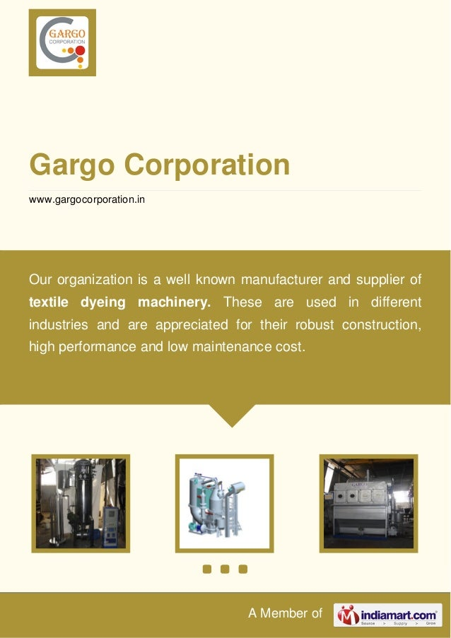 A Member of Gargo Corporation www.gargocorporation.in Our organization is a well known manufacturer and supplier of textil...