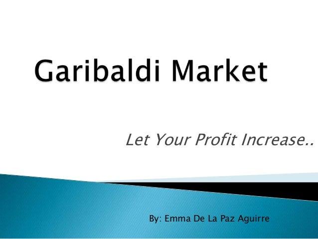 Let Your Profit Increase..   By: Emma De La Paz Aguirre