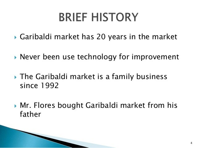    Garibaldi market has 20 years in the market   Never been use technology for improvement   The Garibaldi market is a ...