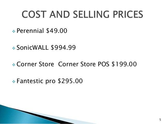 Perennial   $49.00 SonicWALL    $994.99 Corner   Store Corner Store POS $199.00 Fantestic   pro $295.00              ...