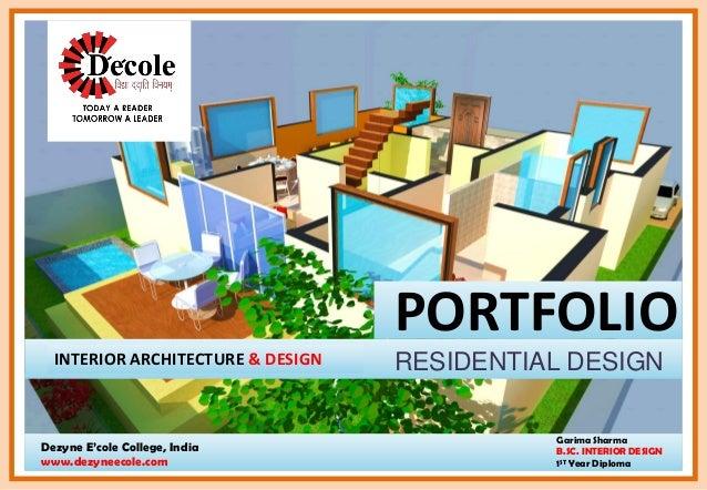 Garima Sharma B.SC. INTERIOR DESIGN 1ST Year Diploma Dezyne E'cole College, India www.dezyneecole.com INTERIOR ARCHITECTUR...