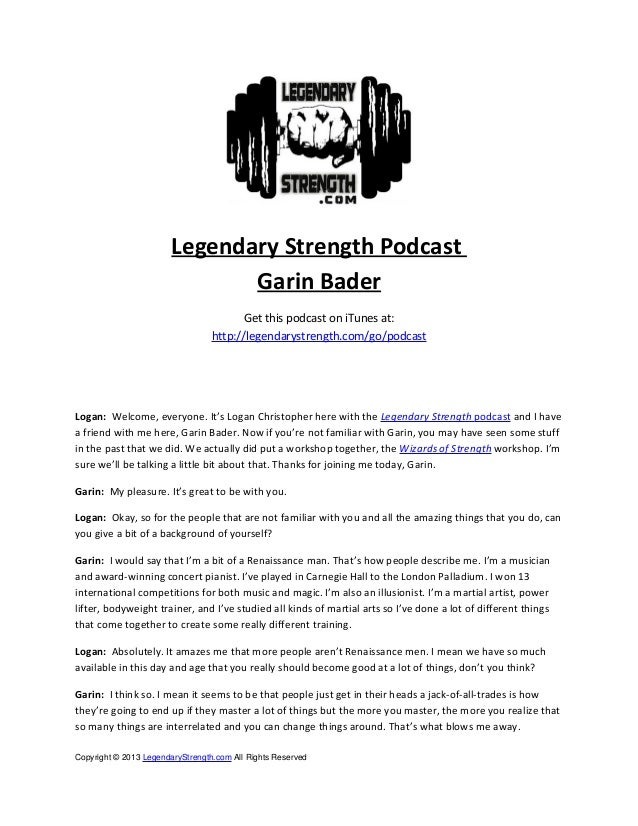 Legendary Strength PodcastGarin BaderGet this podcast on iTunes at:http://legendarystrength.com/go/podcastLogan: Welcome, ...
