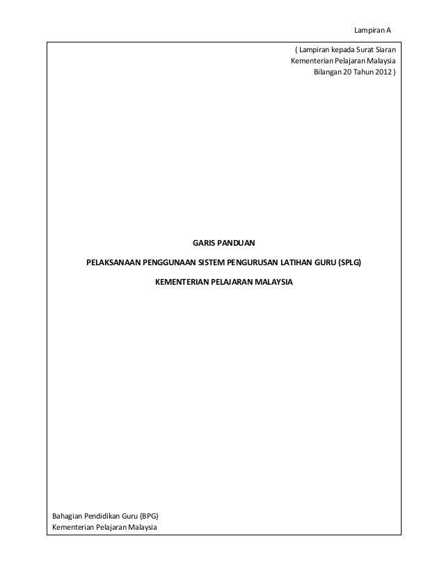 Bahagian Pendidikan Guru, KPM 0 Garis Panduan Pelaksanaan SPLG@2012 ( Lampiran kepada Surat Siaran Kementerian Pelajaran M...