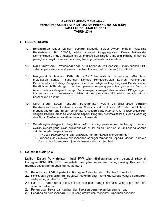 GARIS PANDUAN TAMBAHAN PENGOPERASIAN LATIHAN DALAM PERKHIDMATAN (LDP) JABATAN PELAJARAN PERAK TAHUN 2010 1. PENDAHULUAN 1....