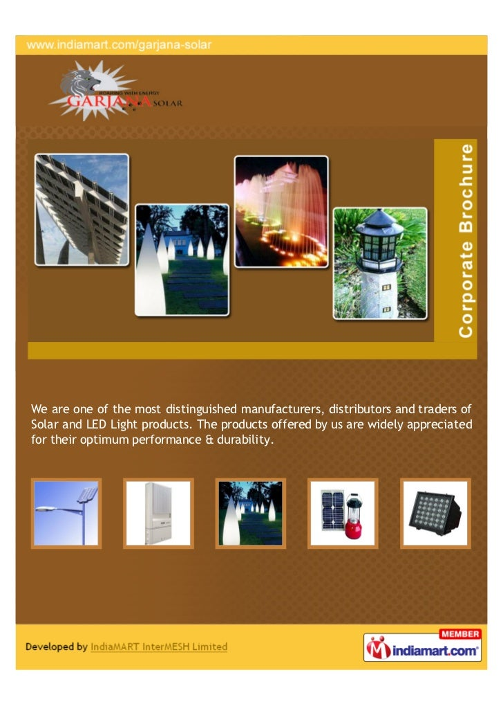 We are one of the most distinguished manufacturers, distributors and traders ofSolar and LED Light products. The products ...