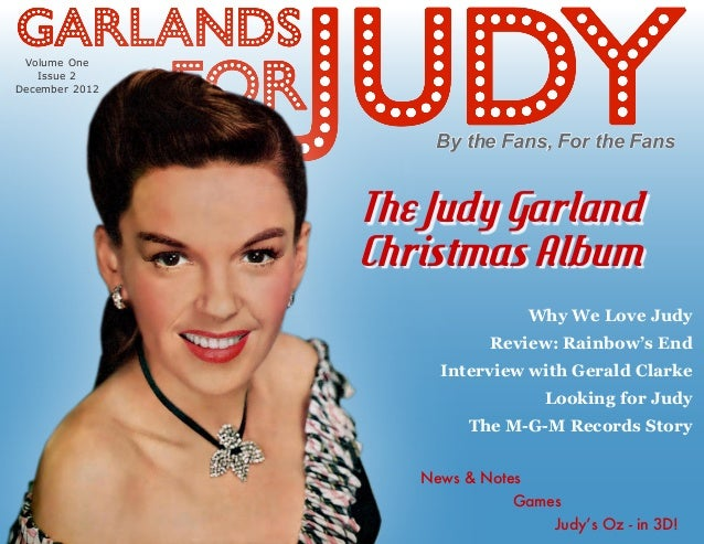 By the Fans, For the Fans Why We Love Judy Review: Rainbow's End Interview with Gerald Clarke Looking for Judy The M-G-M R...