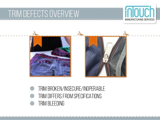 Trim broken/insecure/inoperable Trim differs from specifications Trim bleeding Trim DefectsOverview