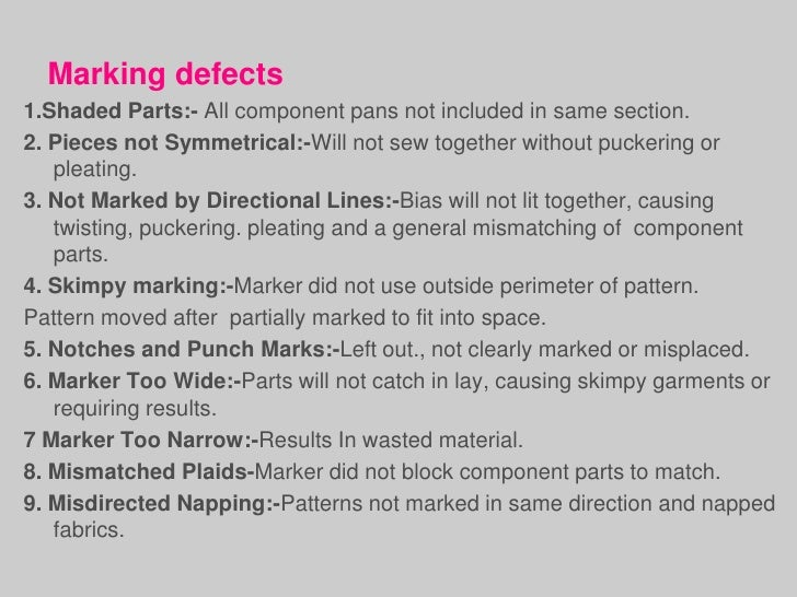 Marking defects1.Shaded Parts:- All component pans not included in same section.2. Pieces not Symmetrical:-Will not sew to...