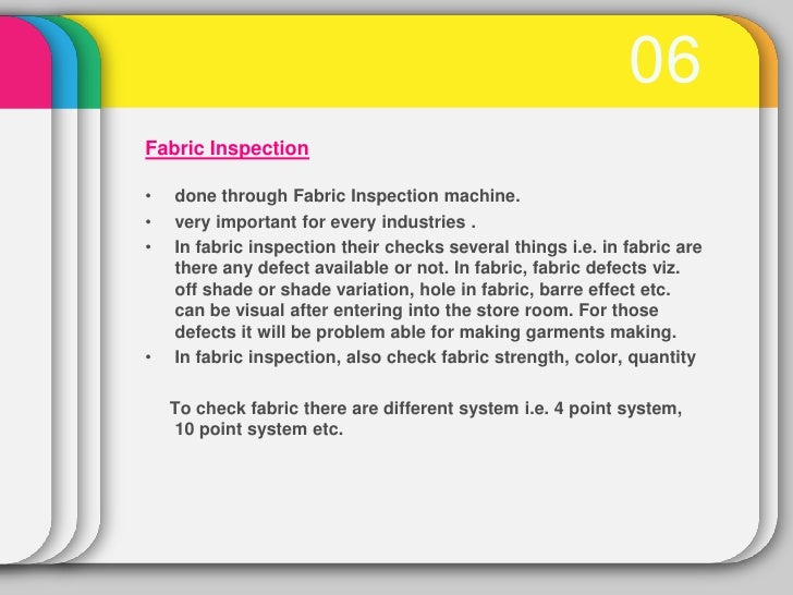 06Fabric Inspection•   done through Fabric Inspection machine.•   very important for every industries .•   In fabric inspe...